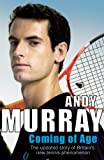 Coming of Age: The Autobiography - Andy Murray