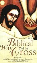 John Paul II`s Biblical Way of the Cross by Amy Welborn (2009-01-01)