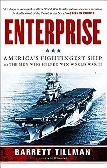 Enterprise: America's Fightingest Ship and the Men Who Helped Win World War II by [Barrett Tillman]