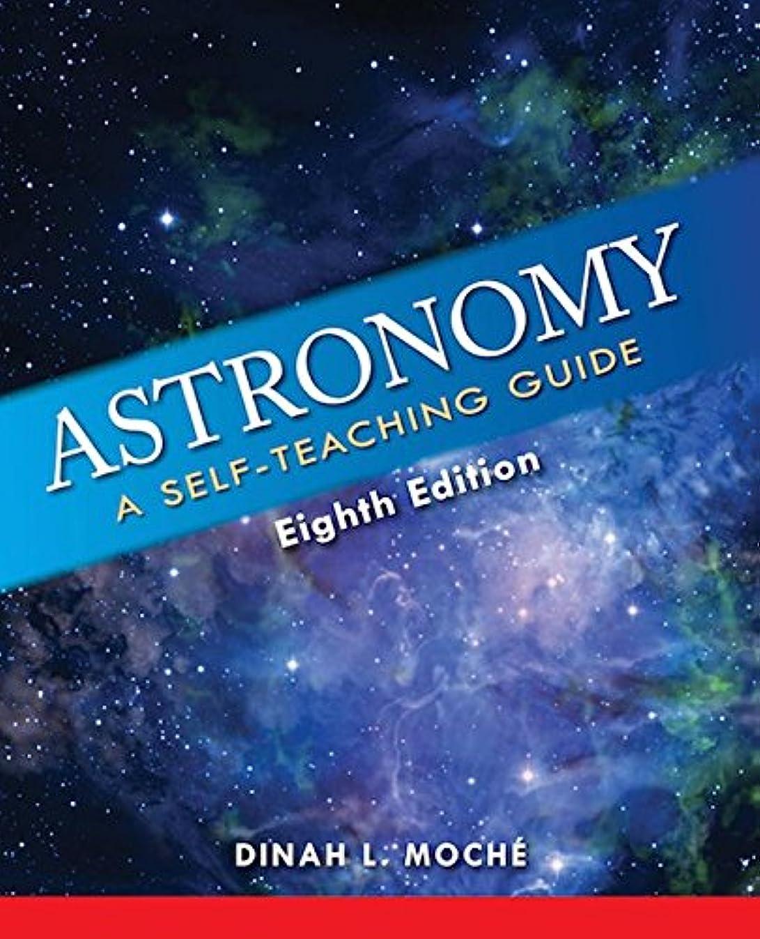 頑丈想定するちょっと待ってAstronomy: A Self-Teaching Guide, Eighth Edition (English Edition)