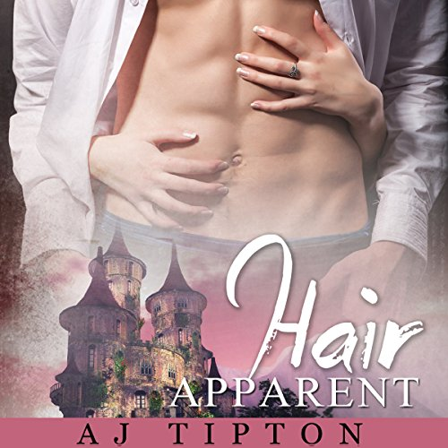 Hair Apparent: A Gender Swapped Rapunzel Retelling audiobook cover art