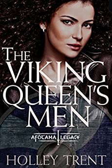 The Viking Queen's Men (The Afótama Legacy Book 1) by [Holley Trent]