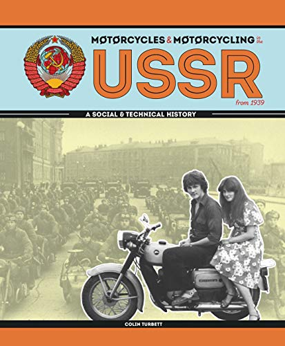 Turbett, C: Motorcycles and Motorcycling in the USSR from 19