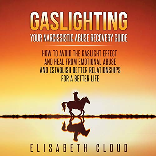 Gaslighting: Your Narcissistic Abuse Recovery Guide audiobook cover art