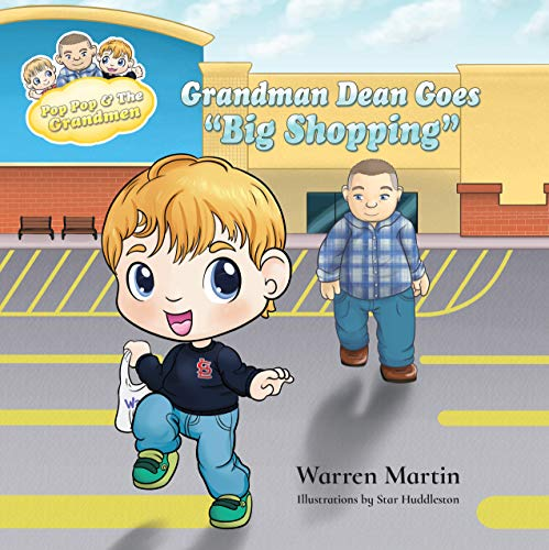 Grandman Dean Goes Big Shopping (Adventures with Pop Pop Book 1) by [Warren Martin, Star Huddleston, Karen Tucker]