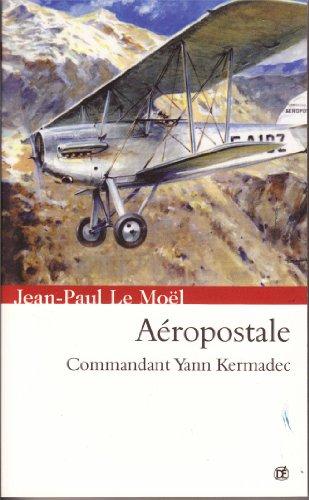 Aéropostale (Saga Yann Kermadec t. 2) (French Edition)