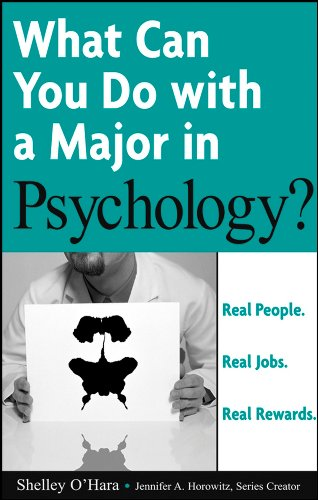What Can You Do with a Major in Psychology , What Can You Do with a Major in Psychology: Real People. Real Jobs. Real Re