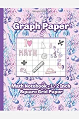 Graph Paper Math Notebook - 1/2 Inch Square Grid Paper - Under the Sea Paperback