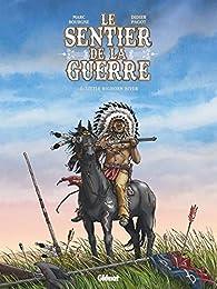 Le Sentier de la guerre, tome 3 : Little Bighorn river par Marc Bourgne