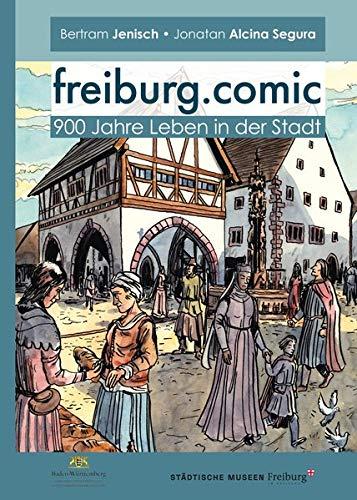 freiburg.comic: 900 Jahre Leben in der Stadt