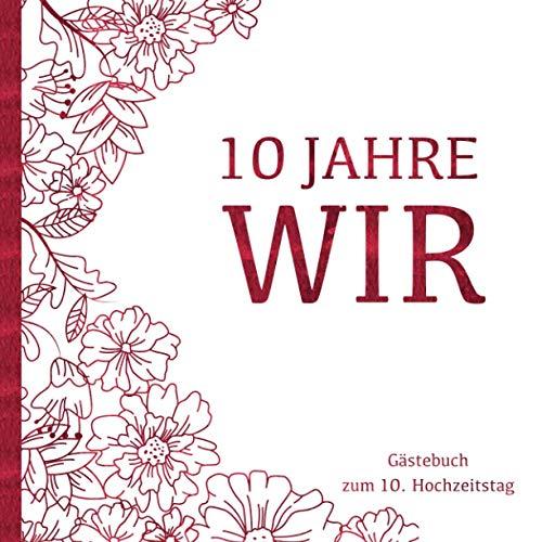 Rosenhochzeit Gästebuch - 10 Jahre WIR: Gästebuch und Erinnerungsalbum zum 10. Hochzeitstag | Zur...