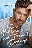 Fake Married to My Best Friend's Daddy: An...