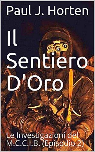 Il Sentiero D'Oro: Le Investigazioni del M.C.C.I.B. (Episodio 2) (Italian Edition)