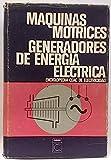 Máquinas motrices generadores de energía eléctrica