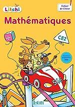 Litchi Mathématiques CE2 - Fichier élève - Ed. 2017 de Didier Fritz
