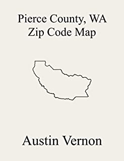 Pierce County, Washington Zip Code Map: Includes Buckley, Gig Harbor Peninsula, Puyallup, Eatonville, Key Peninsula-Anderson Island, Tacoma, Roy, Fort Lewis-DuPont, Graham-Thrift, and Mount Rainier