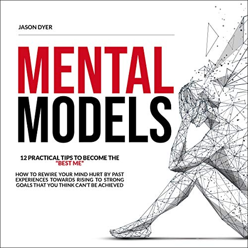 "Mental Models: 12 Practical Tips to Become The ""Best Me"" cover art"