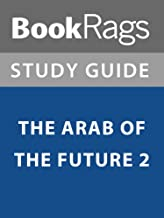 the arab of the future summary