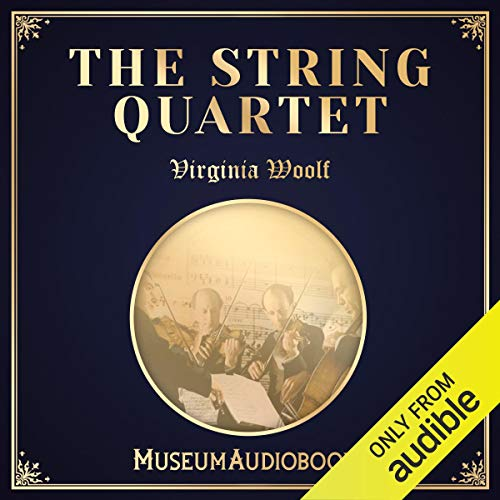 The String Quartet                   By:                                                                                                                                 Virginia Woolf                               Narrated by:                                                                                                                                 Andrea Giordani                      Length: 11 mins     Not rated yet     Overall 0.0