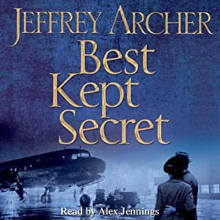 Best Kept Secret: Clifton Chronicles, Book 3                   By:                                                                                                                                 Jeffrey Archer                               Narrated by:                                                                                                                                 Alex Jennings                      Length: 11 hrs and 15 mins     159 ratings     Overall 4.4