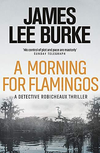 A Morning For Flamingos (Dave Robicheaux)