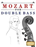 Mozart for Double Bass: 10 Easy Themes for Double Bass Beginner Book