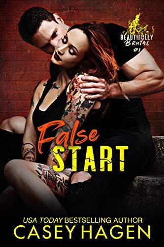 False Start: A Roller Derby Romance (Beautifully Brutal Book 1) by [Casey Hagen]