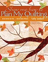 Show Me How To Plan My Quilting: Design Before You Piece  A Fun No-Mark Approach