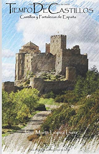 Tiempo de Castillos: Castillos y Fortalezas de España