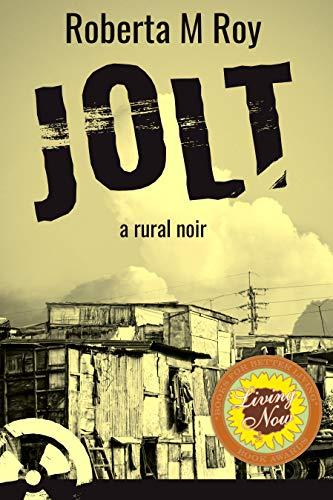 Jolt: a rural noir (Jolt Survival Trilogy Book 1) (English Edition)