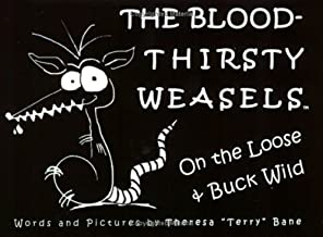 The Bloodthirsty Weasels: On the Loose And Buck Wild (The Bloodthirsty Weasels)