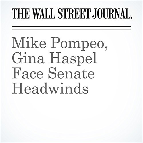 Mike Pompeo, Gina Haspel Face Senate Headwinds copertina