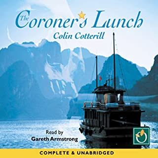 The Coroners Lunch                   By:                                                                                                                                 Colin Cotterill                               Narrated by:                                                                                                                                 Gareth Armstrong                      Length: 7 hrs and 57 mins     5 ratings     Overall 4.0