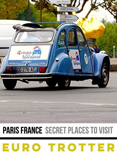 Paris France | Secret Places To Visit