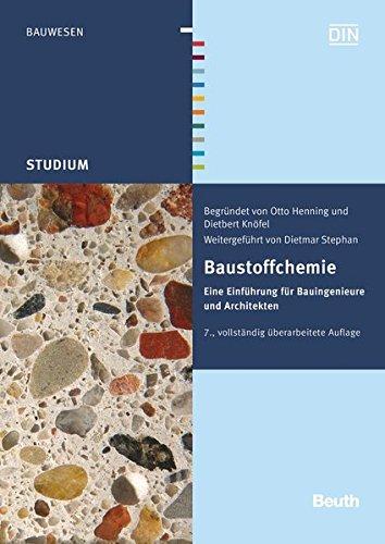 Baustoffchemie: Eine Einführung für Bauingenieure und Architekten