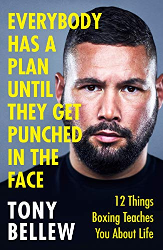 Everybody Has a Plan Until They Get Punched in the Face: 12 Things Boxing Teaches You...