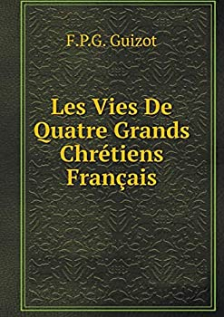 Paperback Les Vies de Quatre Grands Chretiens Francais [French] Book
