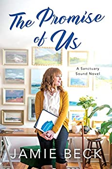 The Promise of Us (Sanctuary Sound Book 2) by [Jamie Beck]