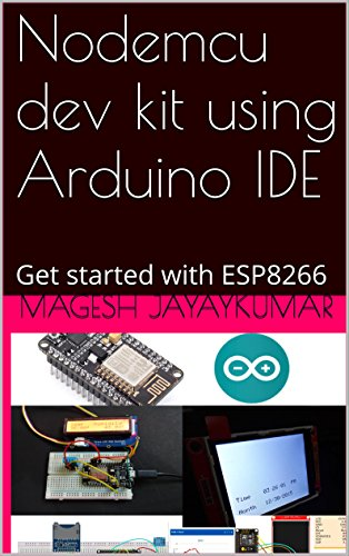 Nodemcu dev kit using Arduino IDE: Get started with ESP8266 (English Edition)