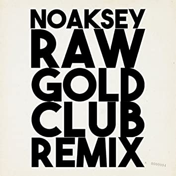 Raw Gold (Club Remix)