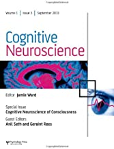 Cognitive Neuroscience of Consciousness: A Special Issue of Cognitive Neuroscience (Special Issues of Cognitive Neuroscience)