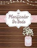 Mi Planificador De Boda: Un Organizador de Bodas, Libro Rústico con Flores Rosadas