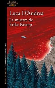 La muerte de Erika Knapp par Luca D'Andrea