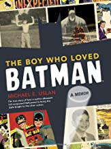 The Boy Who Loved Batman: A Memoir