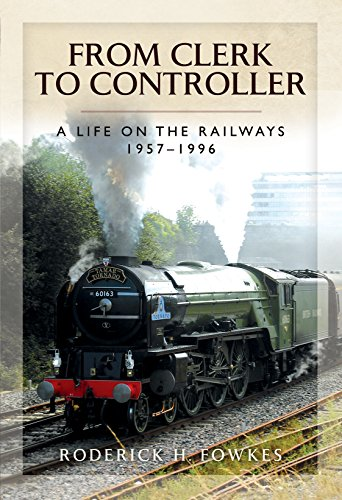 From Clerk to Controller: A Life on the Railways 1957-1996