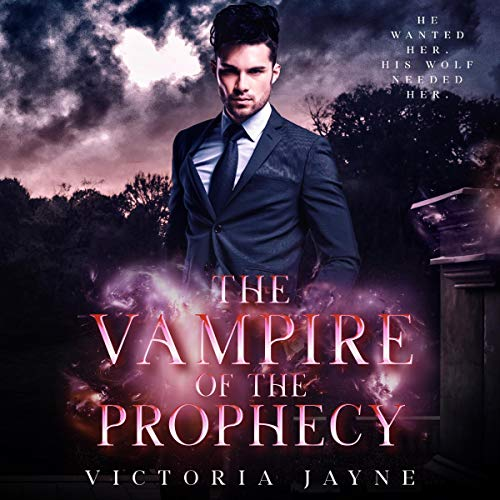 The Vampire of the Prophecy Audiobook By Victoria Jayne cover art