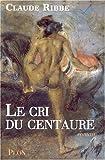 Le Cri du centaure