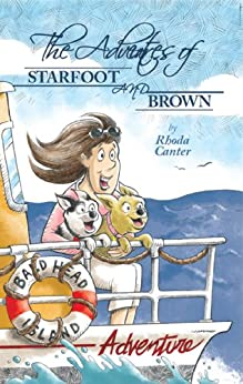 The Adventures of Starfoot and Brown (Starfoot and Brown Adventures Book 1) by [Rhoda Canter, Mark Brayer]