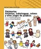 Palabrerias/ Blah: Retahilas, Trabalenguas, Colmos y otros juegos de palabras/ Jingles, Tongue Twisters, Highs and Other Puns