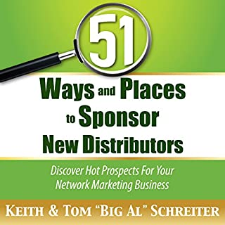 51 Ways and Places to Sponsor New Distributors     Discover Hot Prospects for Your Network Marketing Business              Auteur(s):                                                                                                                                 Keith Schreiter,                                                                                        Tom